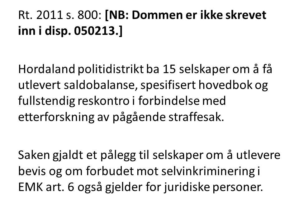 Rt. 2011 s. 800: [NB: Dommen er ikke skrevet inn i disp. 050213